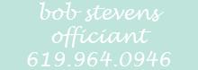 Bob Stevens - Officiant