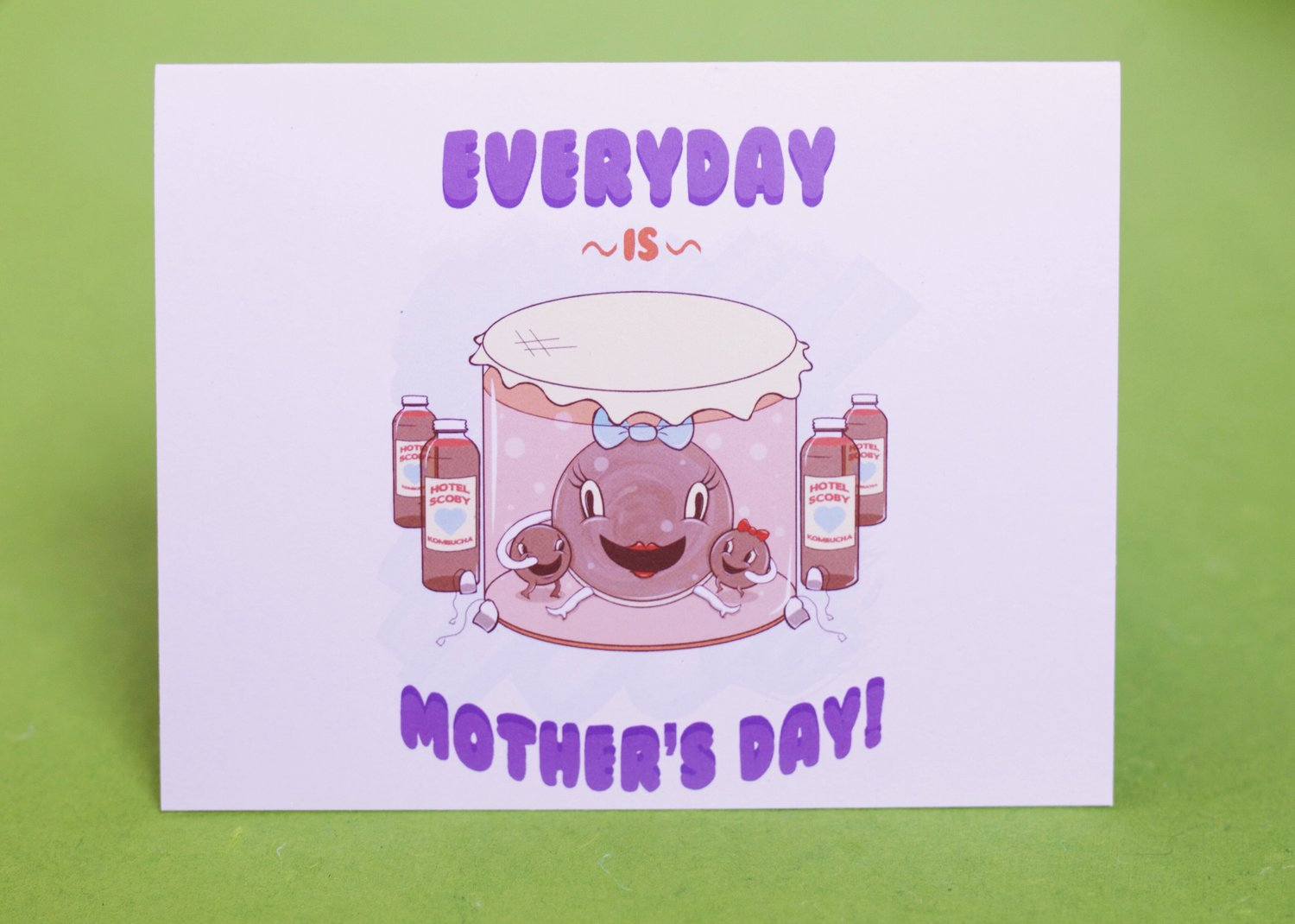 Everyday Is Mothers Day Greeting Card Kombucha Hunter