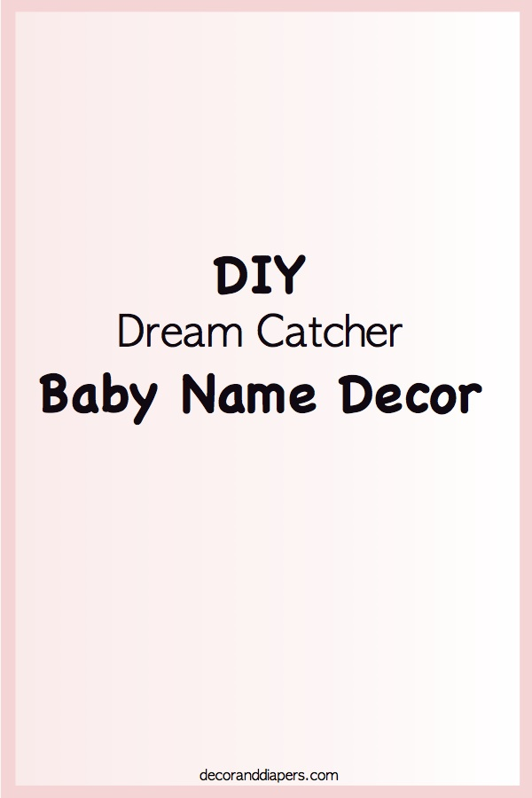 20171212 DIY Dream Catcher Baby Name Decor