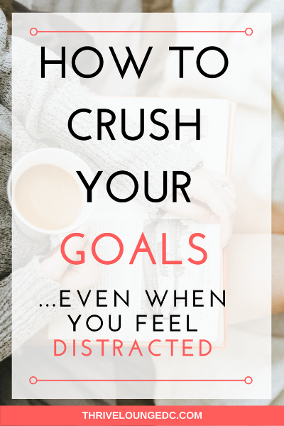 crush your goals with distractions.png