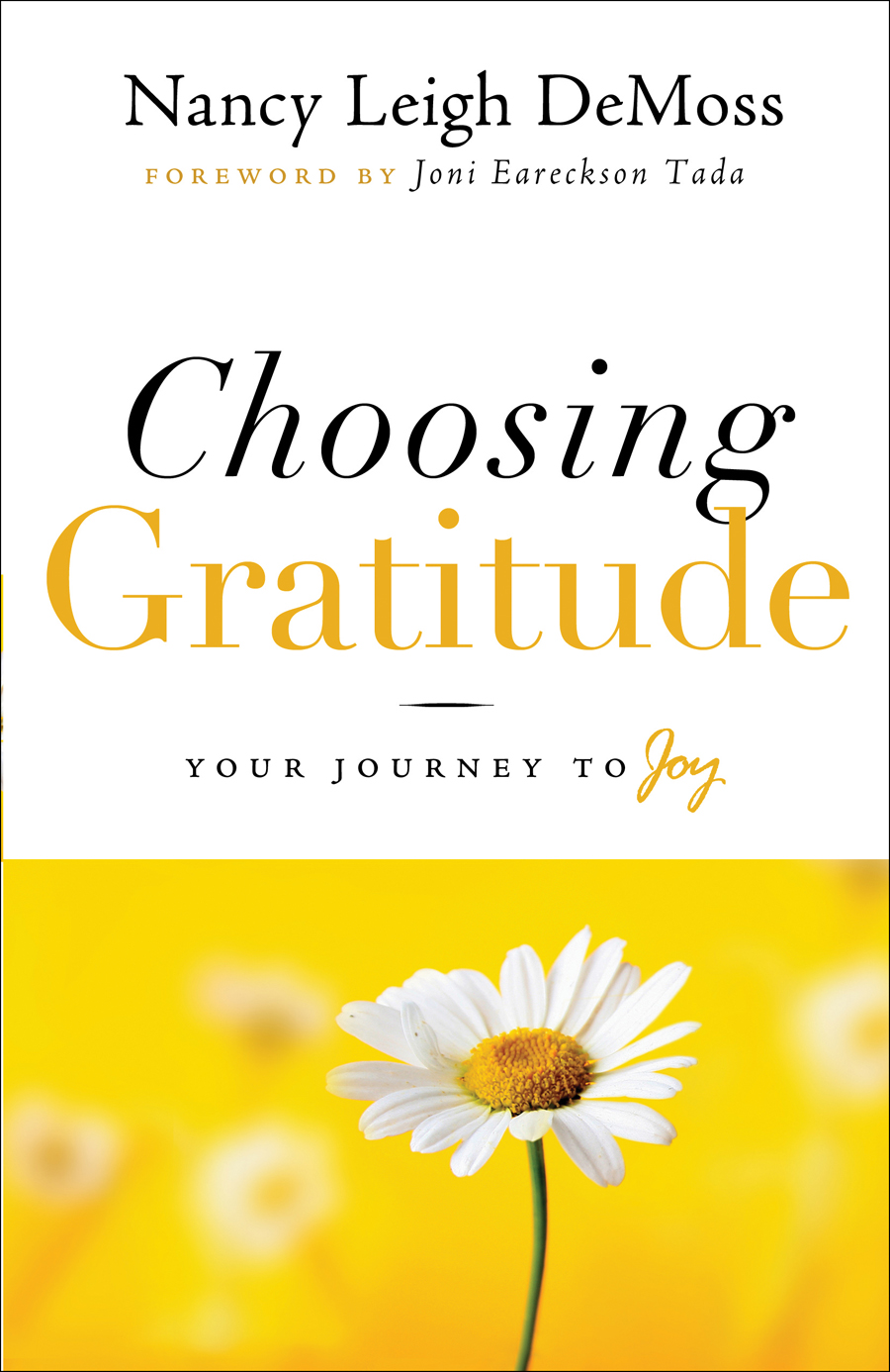 Choosing Gratitude Your Journey to Joy by Nancy Leigh DeMoss