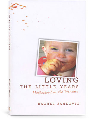 """Loving the Little Years"" by Rachel Jankovic"