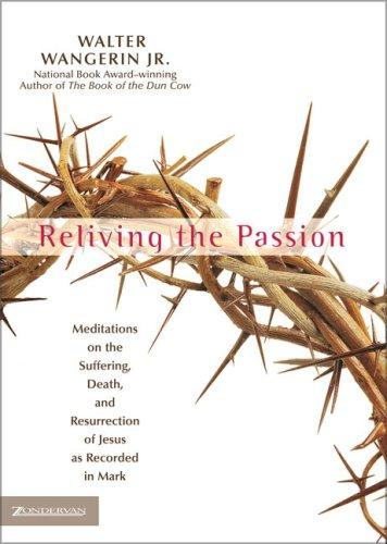 "Walter Wangerin's book, ""Reliving the Passion"""