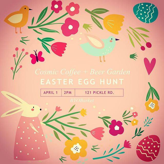Calling all lil' ones to @cosmiccoffeebeer tomorrow for some Easter fun! Egg hunt at 2pm! Will have a few of them so if you can't get there right away no worries! BYOB (baskets)! #easteregghunt #cosmiccoffeebeergarden #aprilfools #springfever