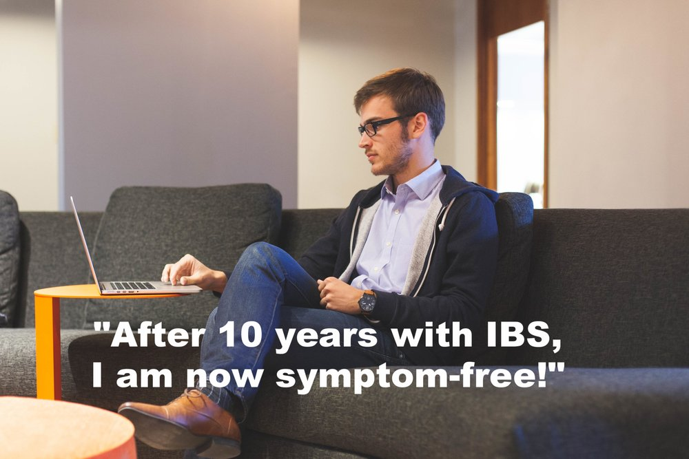 """""""After 10 years with IBS, I am now symptom free!"""""""
