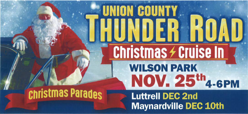 Christmas Cruise In & Tree Lighting: Saturday, November 25th, from 4-6pm in Wilson Park. Wilson Park is located right behind the Union County High School at 115 Wilson Ln, Maynardville, TN 37807.