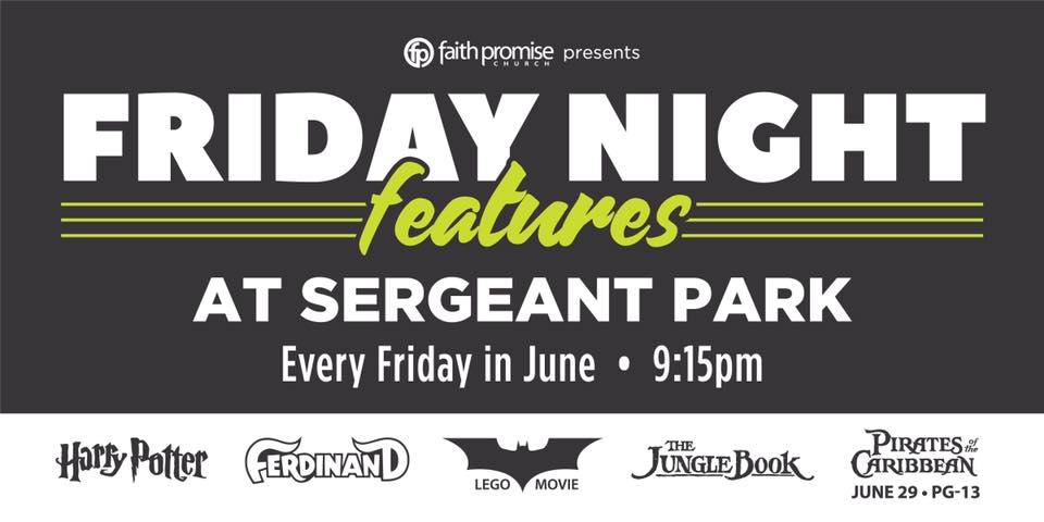 Campbell County Chamber of Commerce - Campbell County, TN  Faith Promise Church presents Friday Night Features every Friday in June at 9:15pm at Sergeant Park in LaFollette!! Bring your crew for this fun, FREE family event.   🍿 Featured presentations 🍿  June 1st: Harry Potter  June 8th: Ferdinand  June 15th: Lego Batman Movie  June 22nd: The Jungle Book  June 29th: Pirates of the Caribbean