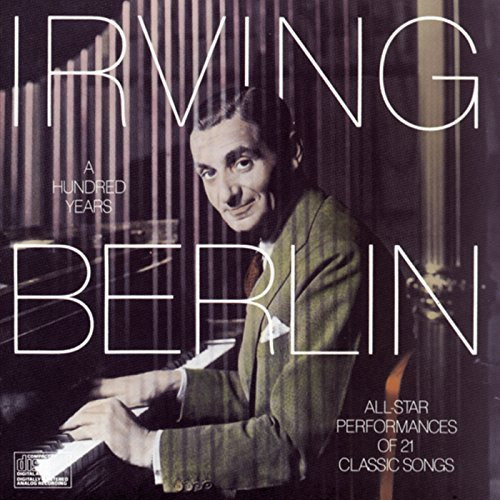Irving Berlin -  A Hundred Years