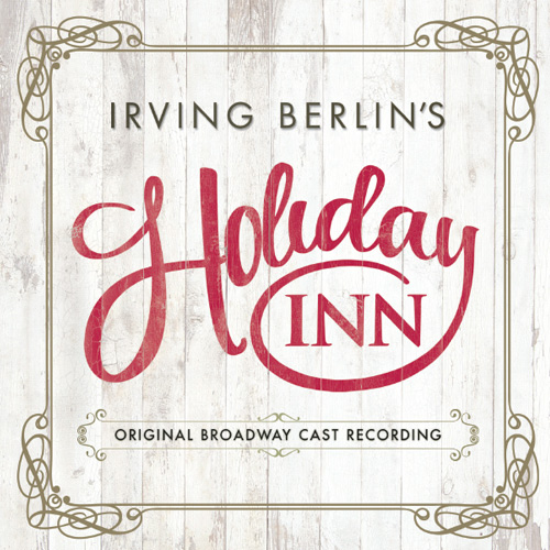 Irving Berlin's Holiday Inn - Original Broadway Cast