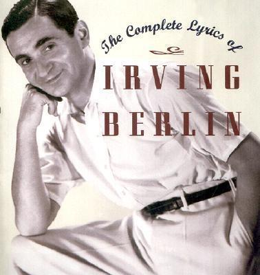 The Complete Lyrics of Irving Berlin Robert Kimball.jpg