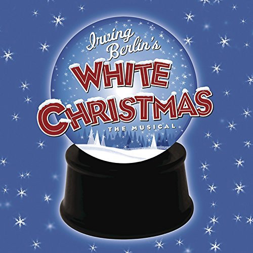 Irving Berlin's White Christmas: The Musical