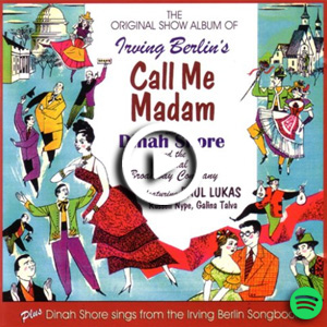 "Listen to ""The Original Show Album of Irving Berlin's Call Me Madam"" on Spotify."