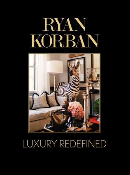 RyanKorbanLuxuryRedefined.jpg