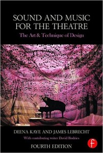 Sound and Music for the Theatre: The Art and Technique of Design, 4th Edition  is now available for purchase on Amazon.com  .