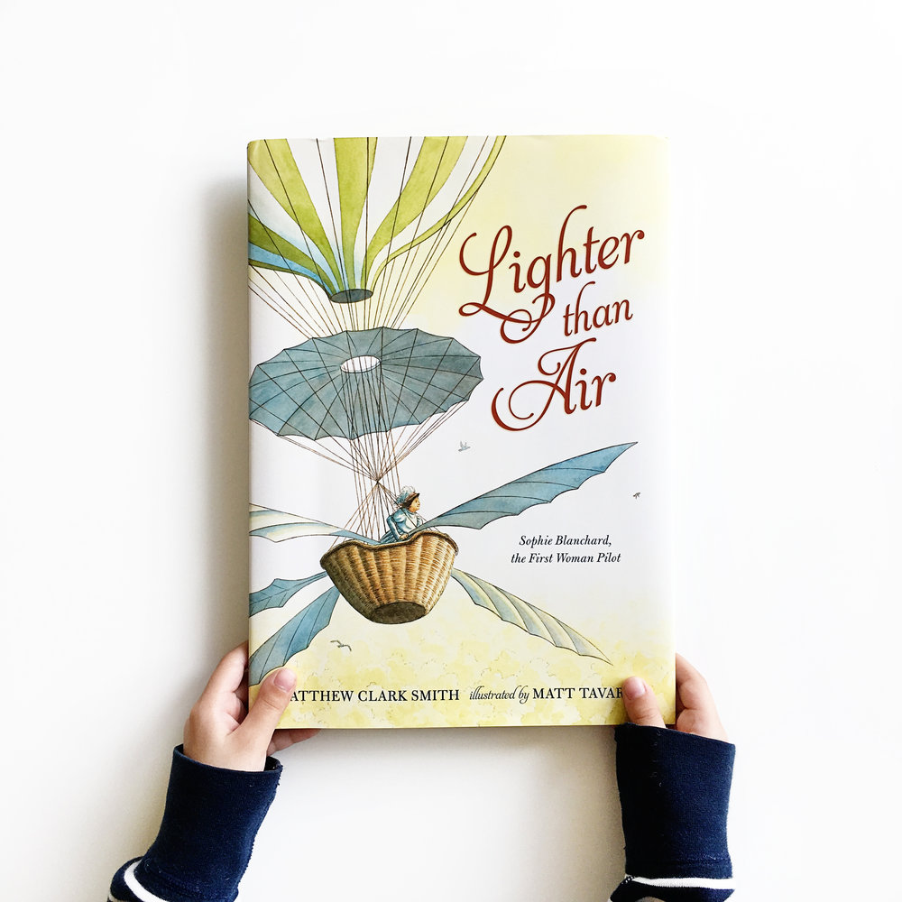 Lighter than Air: Sophie Blanchard, the First Woman Pilot | Little Lit Book Series