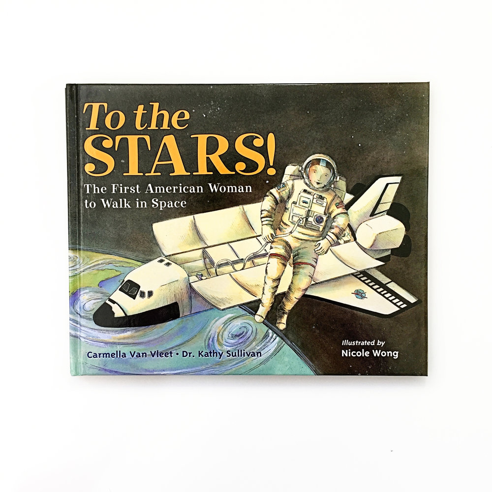 To the Stars! The First American Woman to Walk in Space | Little Lit Book Series