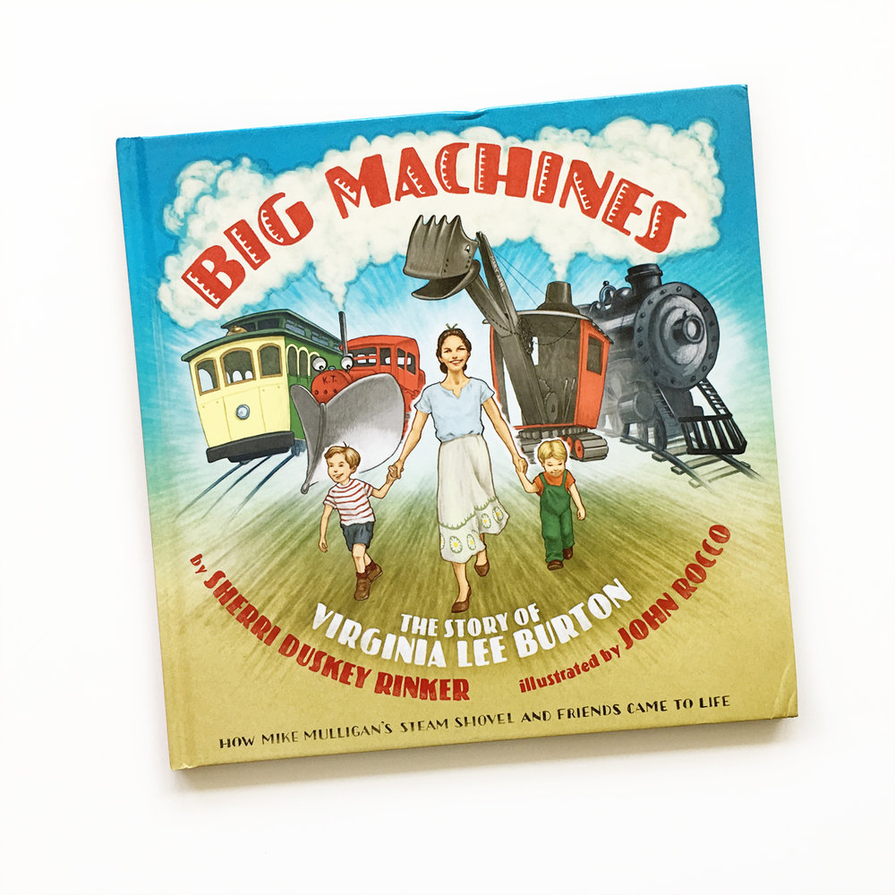 Big Machines: The Story of Virginia Lee Burton | Little Lit Book Series