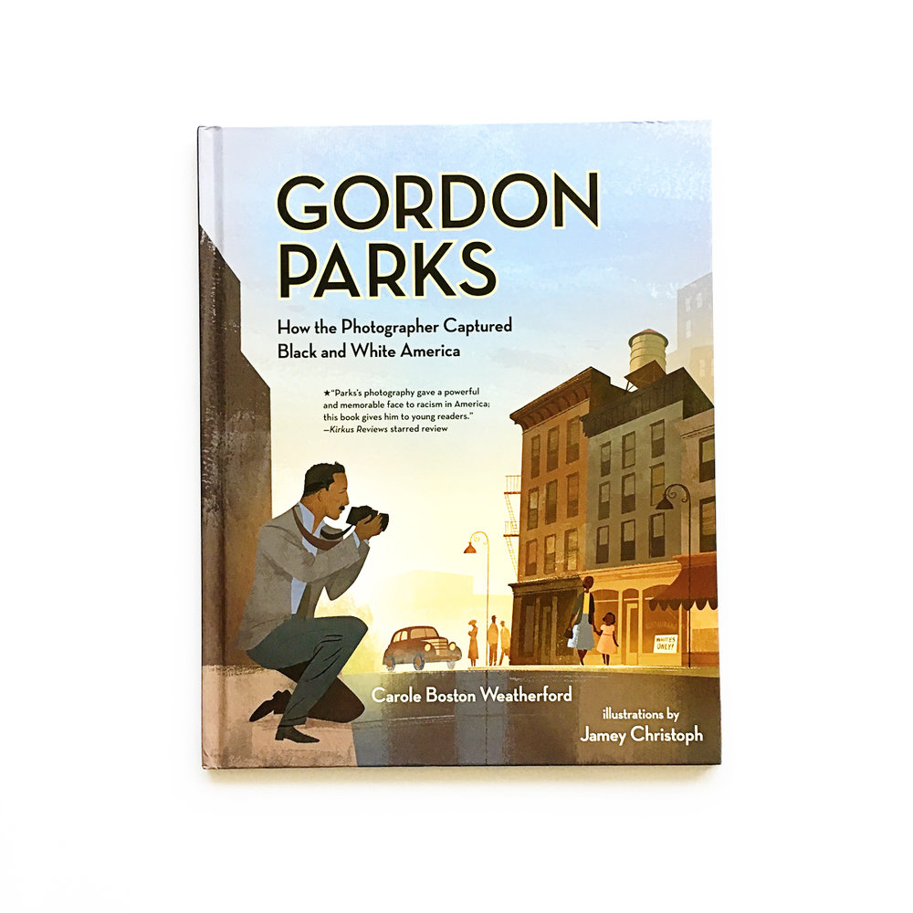 Gordon Parks: How the Photographer Captured Black and White America   Little Lit Book Series