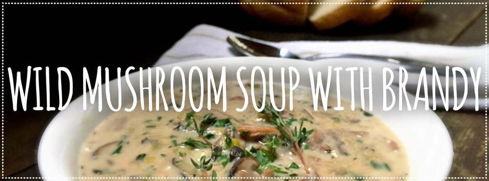 Wild Mushroom Soup With Brandy