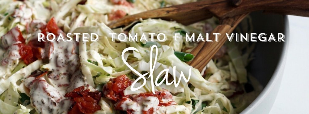 Roasted Tomato Malt Vinegar Slaw