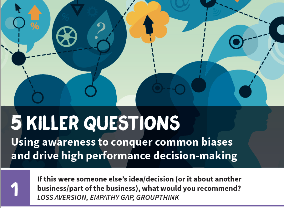 5 Killer Questions - Using awareness to conquer bias and drive high performance decision-making