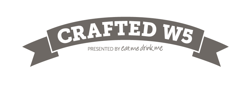 Crafted W5 logo - Presented by eat me drink me