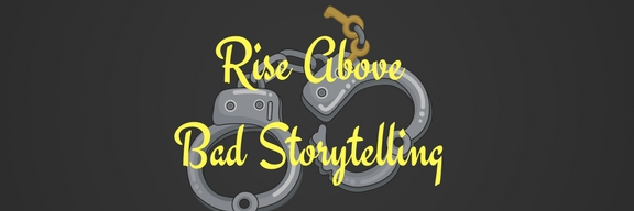 Rise AboveBad Storytelling.jpg