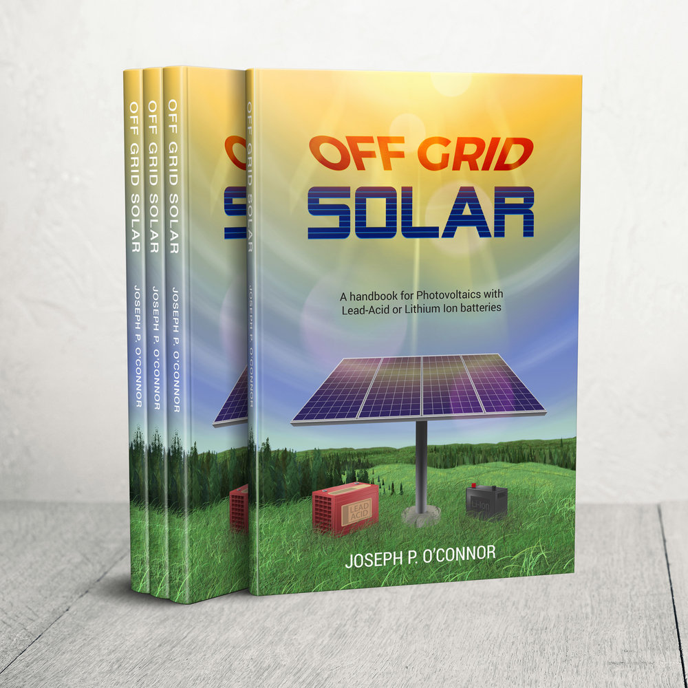 Off Grid Solar Book A HANDBOOK FOR PHOTOVOLTAICS WITH LEAD-ACID OR LITHIUM-ION BATTERIES