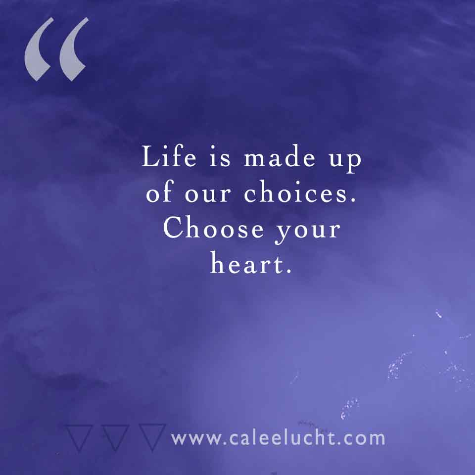 Choose-your-heart-Calee-Lucht-empowerment-coach.jpg