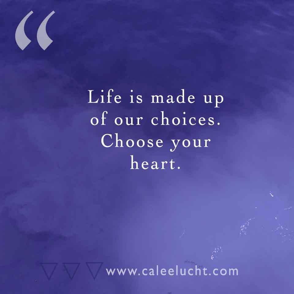 Choose-your-heart-Calee-Lucht-empowerment-coach.jpg