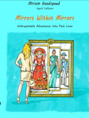 Have You Lived Before?Read Mirrors Within Mirrors - Adventures in Past Lives.  Miriam Goodspeed         727-303-3317