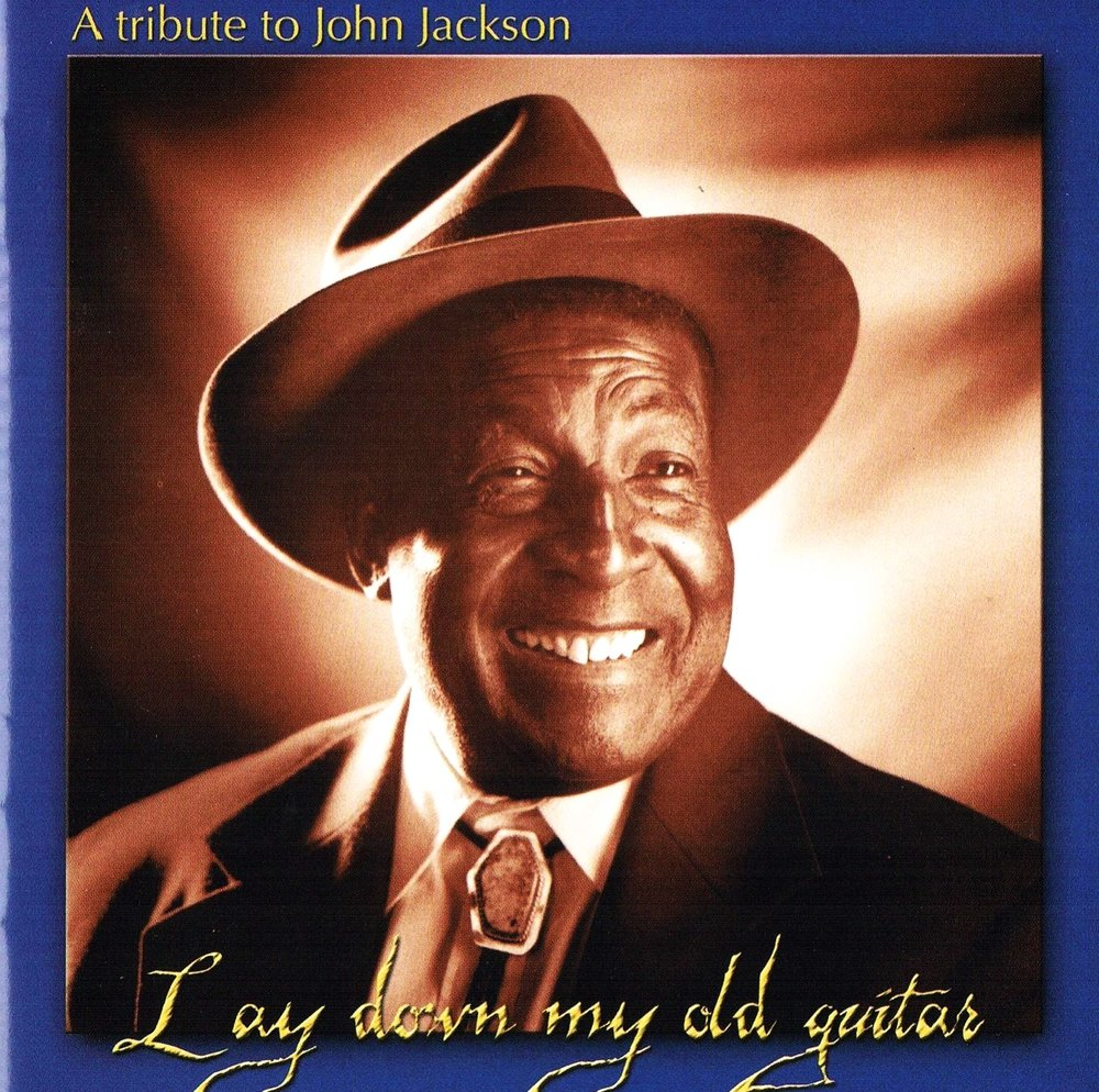 Various Artists, Lay Down My Old Guitar: A Tribute to John Jackson