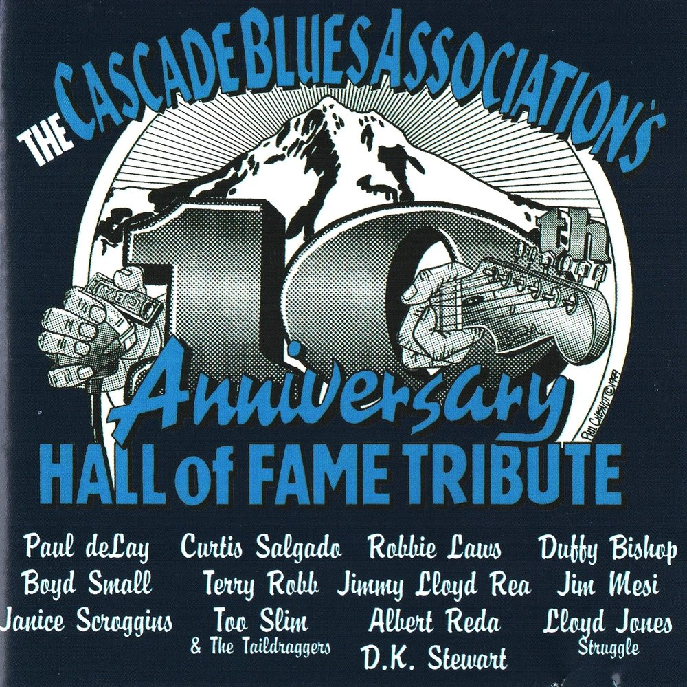 Various Artists, The Cascade Blues Association's 10 Year Anniversary Hall of Fame Tribute