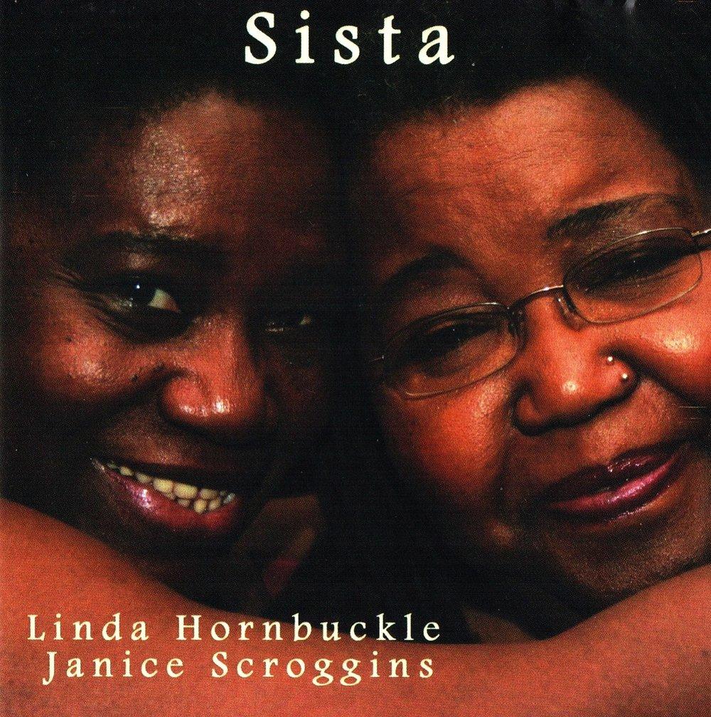 Linda Hornbuckle & Janice Scroggins, Sista