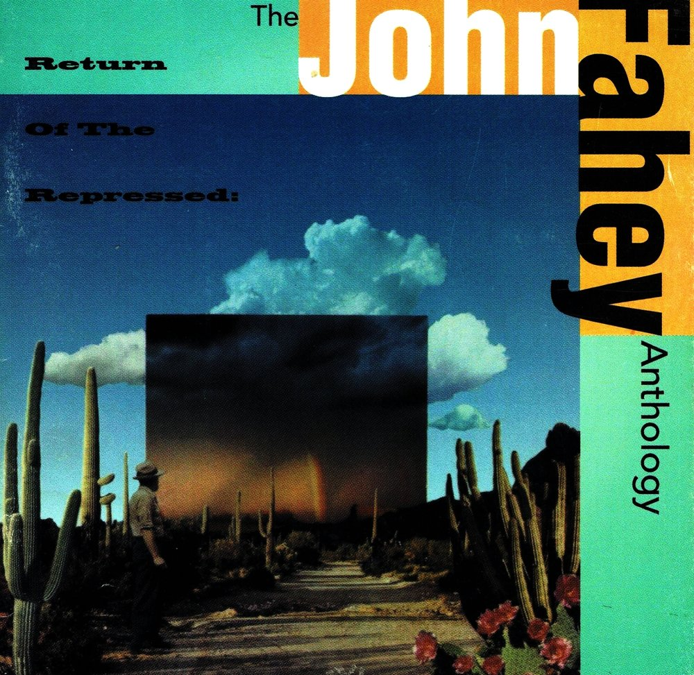 John Fahey, Return of the Repressed: The John Fahey Anthology