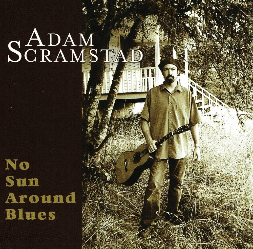 Adam Scramstad, No Sun Around Blues
