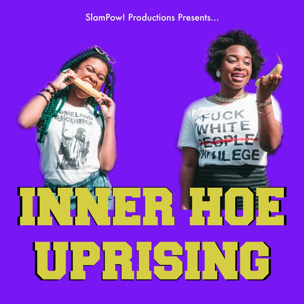 Inner Hoe Uprising - A funny podcast about love, sex and dating from two black polyamorous 20 somethings in NYC.