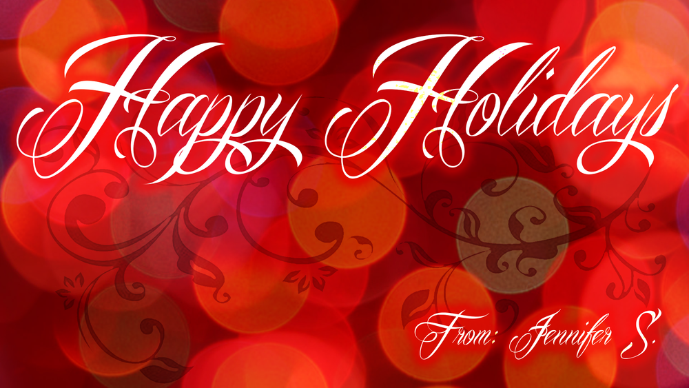 Jennifer S. - Happy Holidays.png