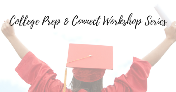 College Prep & Connect Workshop Series.png