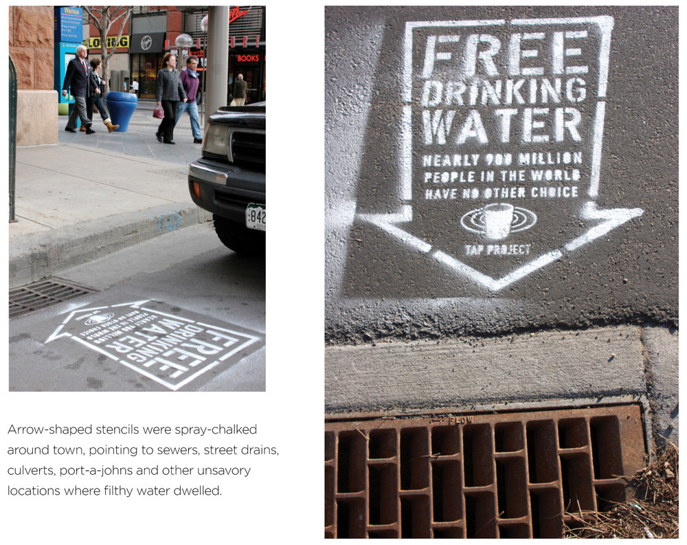 STENCIL COPY:  FREE DRINKING WATER / nearly 900 million people in the world have no other choice. TAP PROJECT / (logo)