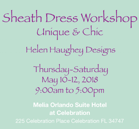 This is a great opportunity to perfect your own one-of-a-kind sheath dress with fitting and styling help from Helen  Bring with you your sewing machine and usual sewing supplies.  This Sewing Workshop is limited to  10  attendees.  Cost:    $525 for the 3-day workshop              Discounted to $500 for current ASG members              Call (#314-304-7794) or email (HelenHaugheyDesigns@gmail.com) for details & registration