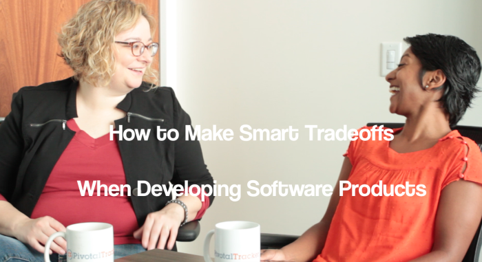 how-to-make-smart-tradeoffs-when-building-software-products-text-e1426646794152.png