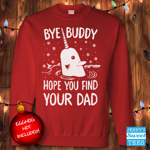 ugly christmas sweater hey buddy hope you find your dad buddy the elf sweatshirt - Buddy The Elf Christmas Sweater