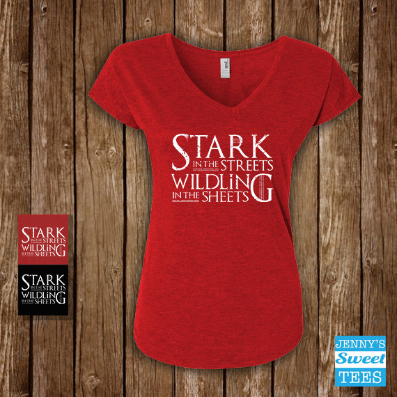 Stark in the streets wildling in the sheets