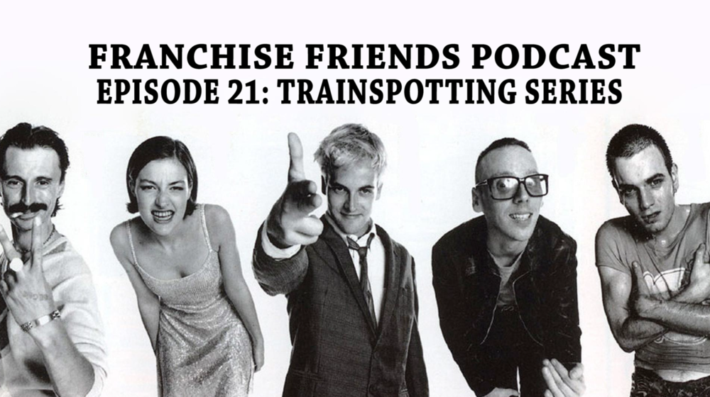 trainspotting_franchisefriends
