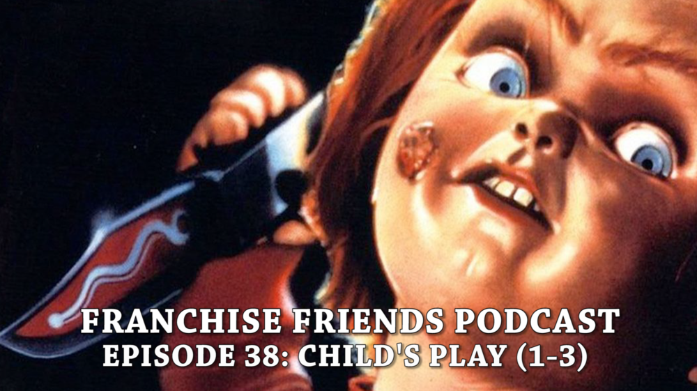 FRANCHISEFRIENDS_CHILDSPLAY