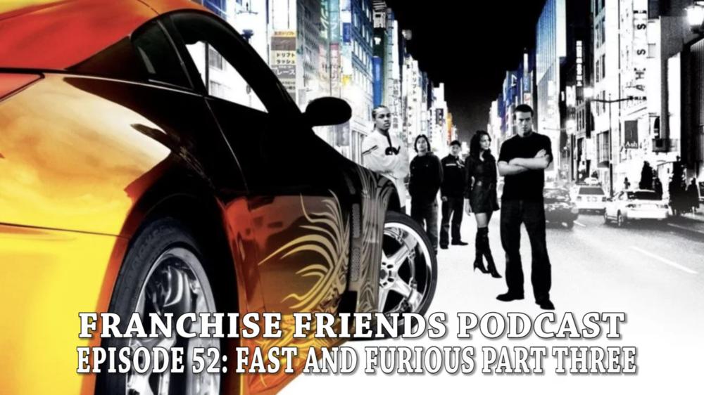 FRANCHISE FRIENDS TOKYO DRIFT FURIOUS 6