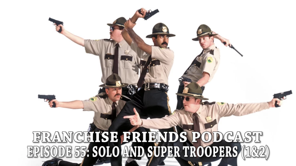 super troopers franchise friends podcast