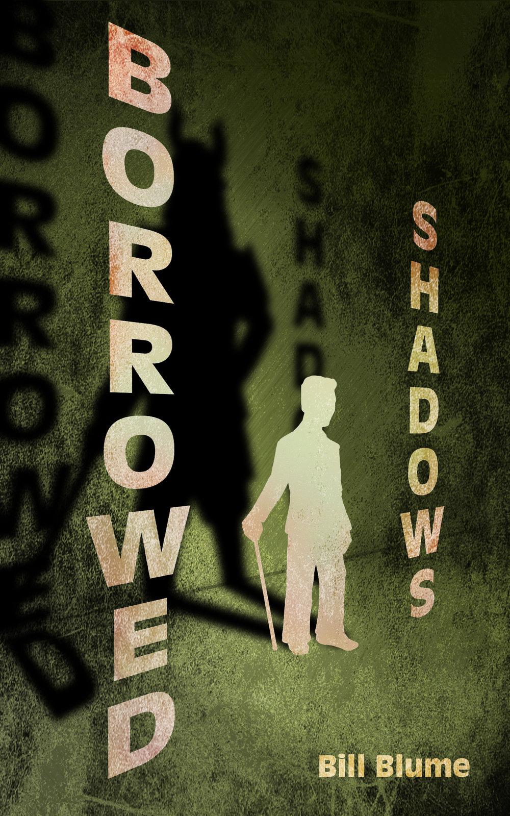 Borrowed Shadows by Bill Blume