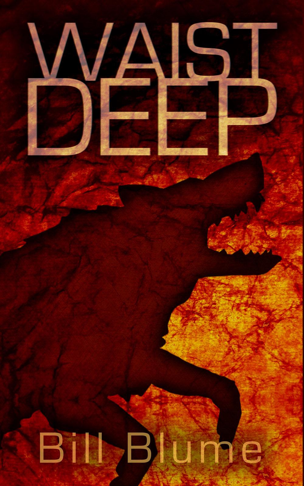 Waist Deep by Bill Blume